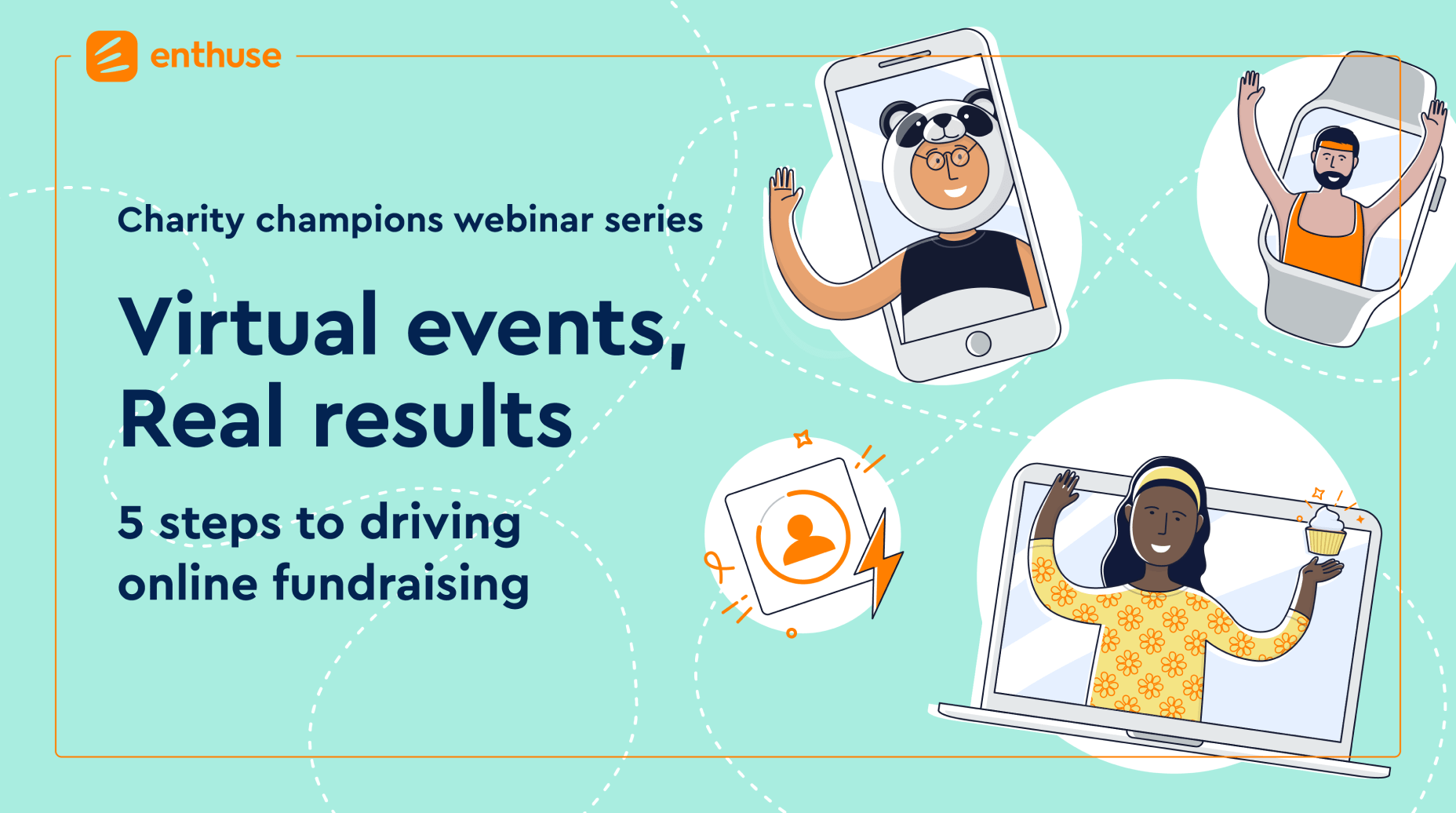 Charity Champions webinar - Virtual events, Real results - 5 steps to driving online fundraising